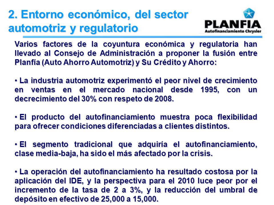 5 2. Entorno económico, del sector automotriz y regulatorio Varios factores de la coyuntura económica y regulatoria han llevado al Consejo de Administ