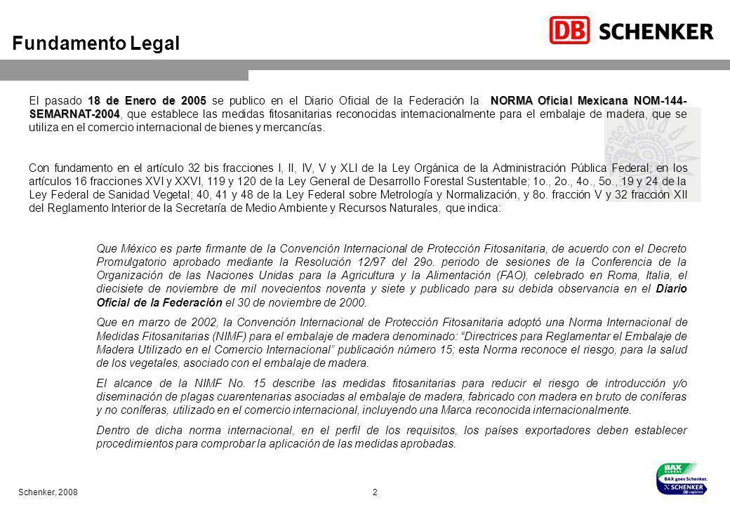 Schenker, 2008 2 Fundamento Legal 18 de Enero de 2005NORMA Oficial Mexicana NOM-144- SEMARNAT-2004 El pasado 18 de Enero de 2005 se publico en el Diar