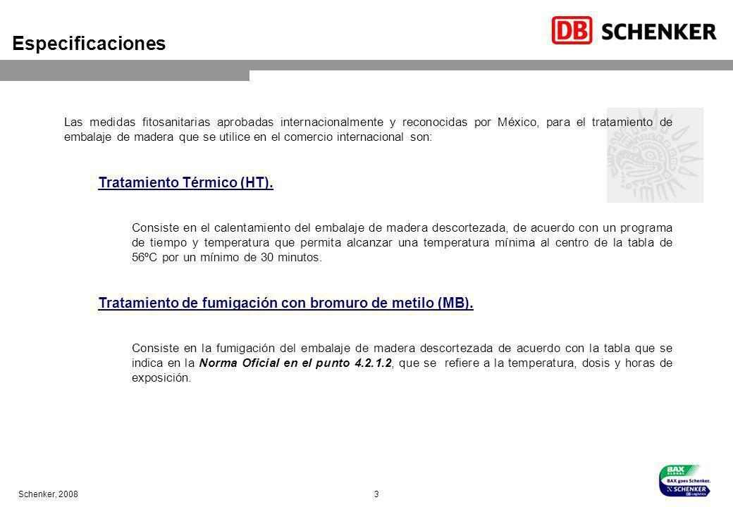 Schenker, 2008 3 Especificaciones Las medidas fitosanitarias aprobadas internacionalmente y reconocidas por México, para el tratamiento de embalaje de