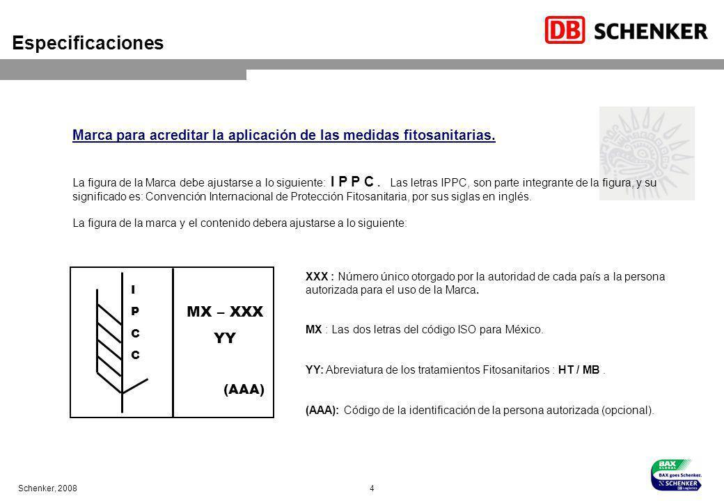 Schenker, 2008 4 Especificaciones Marca para acreditar la aplicación de las medidas fitosanitarias. La figura de la Marca debe ajustarse a lo siguient