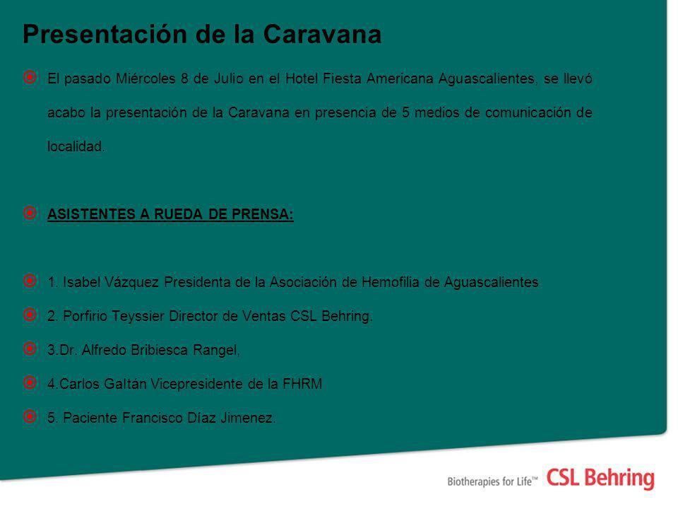 Presentación de la Caravana El pasado Miércoles 8 de Julio en el Hotel Fiesta Americana Aguascalientes, se llevó acabo la presentación de la Caravana en presencia de 5 medios de comunicación de localidad.