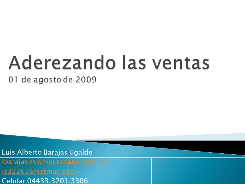 Luis Alberto Barajas Ugalde lbarajas@computerland.com.mx is32262@hotmail.com Celular 04433.3201.3306