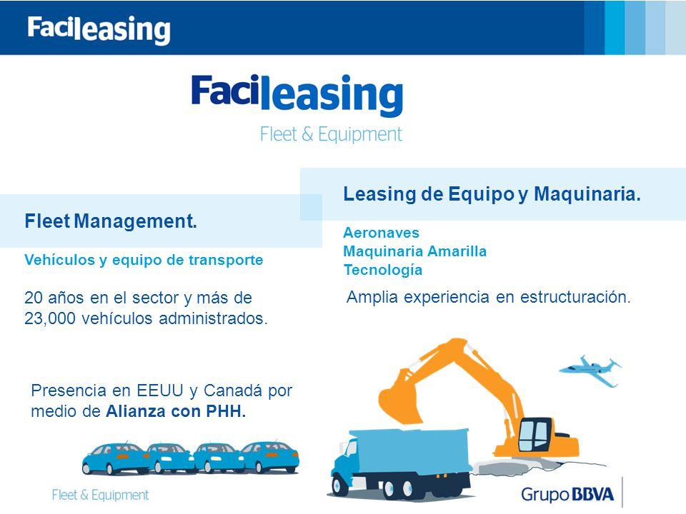 Fleet Management. Vehículos y equipo de transporte 20 años en el sector y más de 23,000 vehículos administrados. Leasing de Equipo y Maquinaria. Aeron