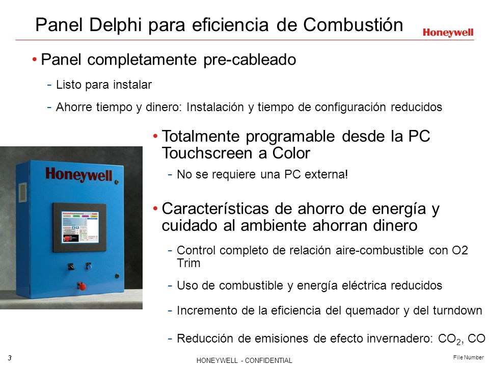 3 HONEYWELL - CONFIDENTIAL File Number Totalmente programable desde la PC Touchscreen a Color - No se requiere una PC externa! Características de ahor
