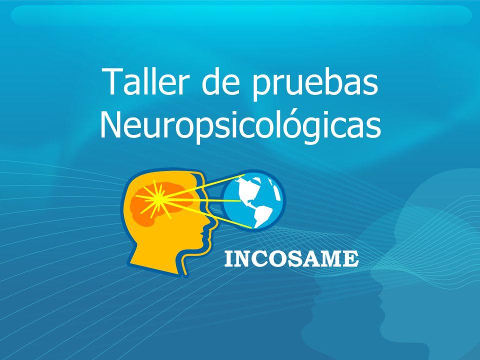 Nombre del autor presentación incosame Taller de pruebas Neuropsicológicas