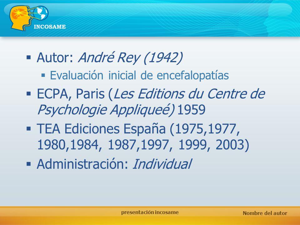 Nombre del autor presentación incosame Aplicación: Adultos y niños a partir de 4 años Significación: Trastornos neuropsicológicos relacionados con problemas de carácter perceptivo o motriz.