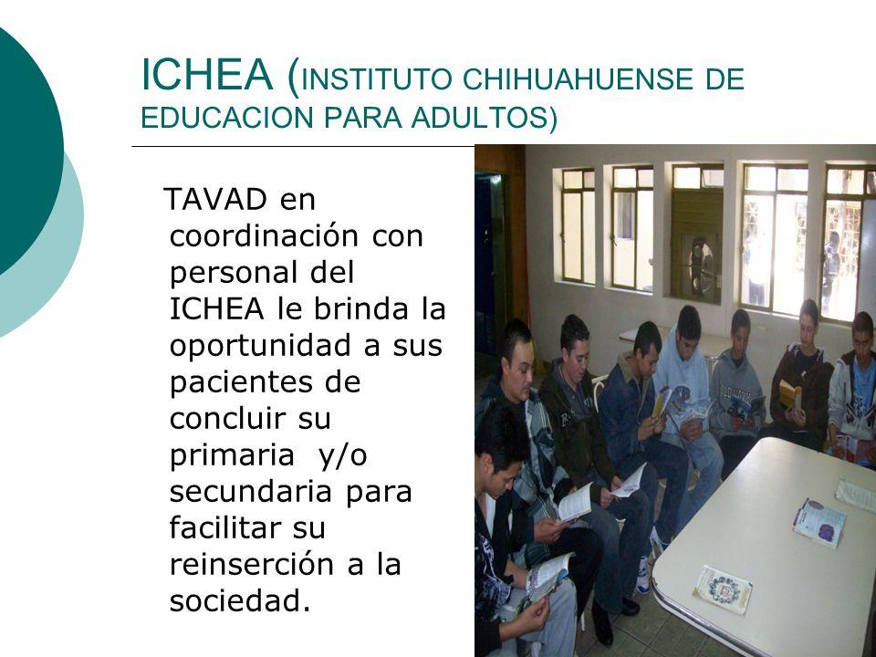 ICHEA ( INSTITUTO CHIHUAHUENSE DE EDUCACION PARA ADULTOS) TAVAD en coordinación con personal del ICHEA le brinda la oportunidad a sus pacientes de con
