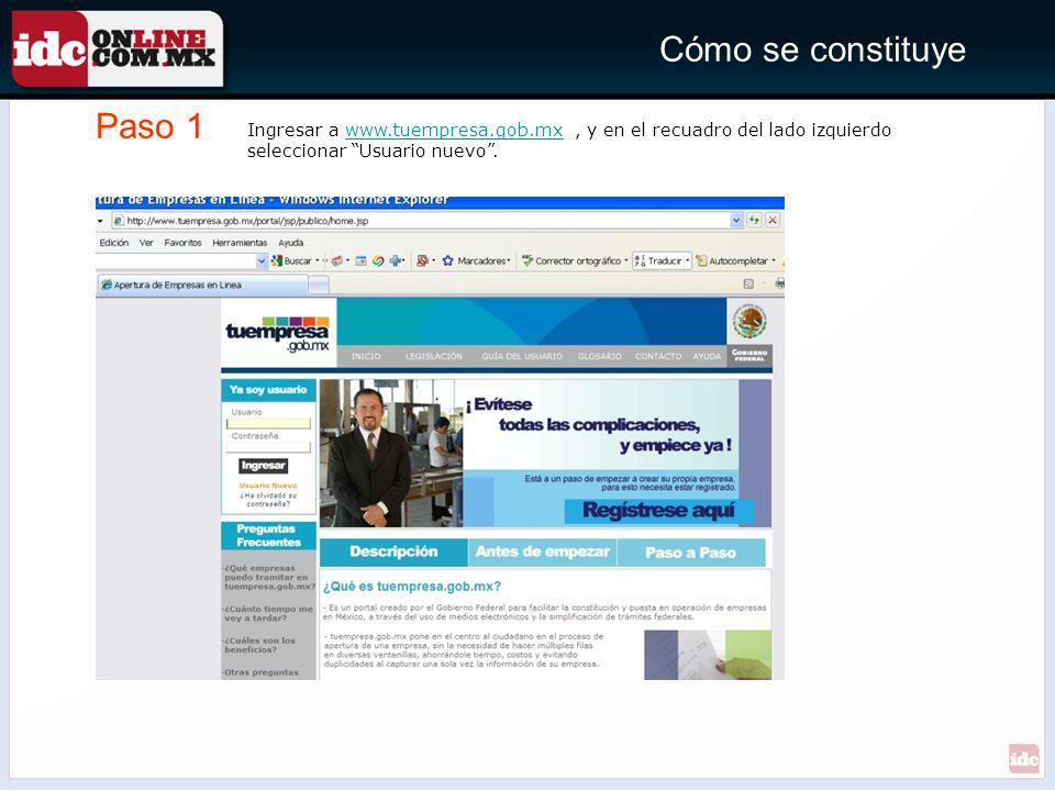 Paso 1 Cómo se constituye Ingresar a www.tuempresa.gob.mx, y en el recuadro del lado izquierdo seleccionar Usuario nuevo.www.tuempresa.gob.mx