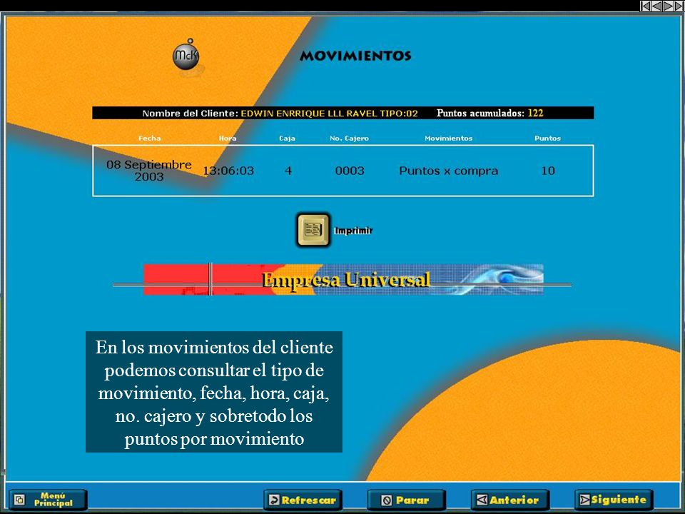 Información detallada del cliente Además, cuenta con botones de acceso rápido a ofertas y movimientos
