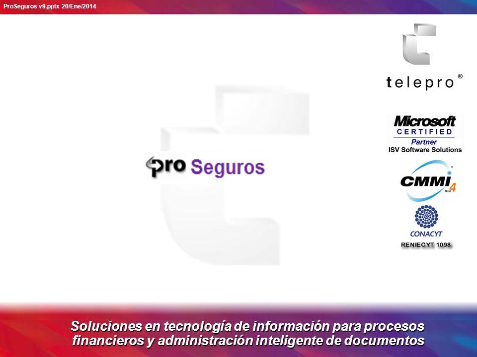Soluciones en tecnología de información para procesos financieros y administración inteligente de documentos ProSeguros v9.pptx 20/Ene/2014