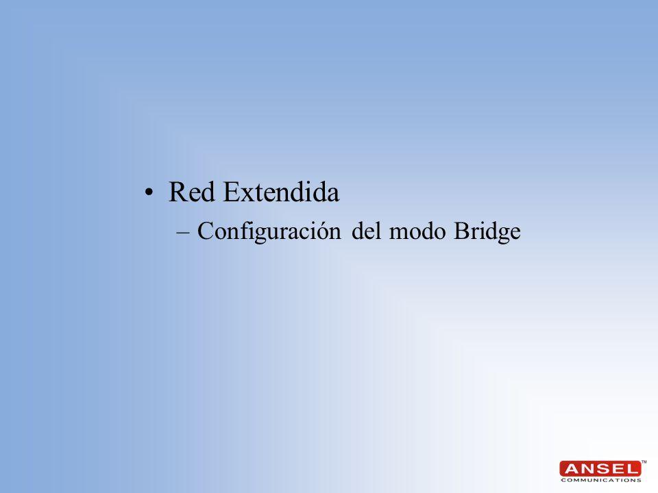 Red Extendida –Configuración del modo Bridge