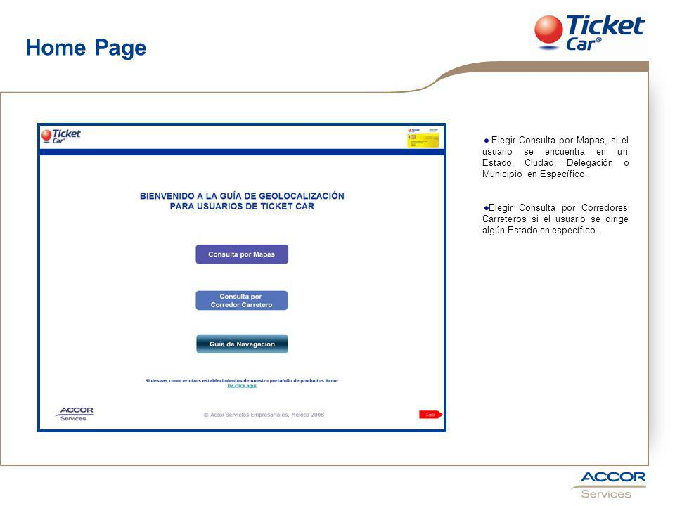 Home Page Elegir Consulta por Mapas, si el usuario se encuentra en un Estado, Ciudad, Delegación o Municipio en Específico.