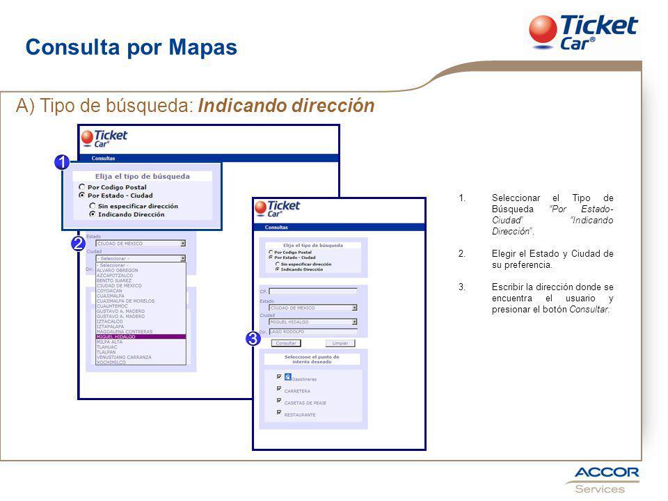 Consulta por Mapas 1.Seleccionar el Tipo de Búsqueda Por Estado- Ciudad Indicando Dirección.