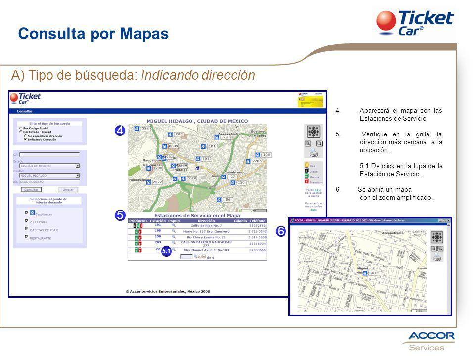 Consulta por Mapas A) Tipo de búsqueda: Indicando dirección 4.Aparecerá el mapa con las Estaciones de Servicio 5.