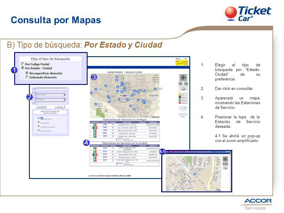 Consulta por Mapas 1.Elegir el tipo de búsqueda por Estado- Ciudad de su preferencia.