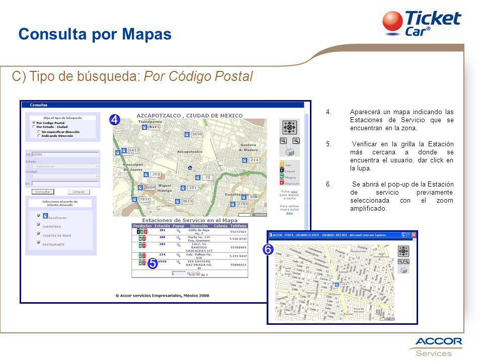 Consulta por Mapas C) Tipo de búsqueda: Por Código Postal 4 5 6 4.Aparecerá un mapa indicando las Estaciones de Servicio que se encuentran en la zona.