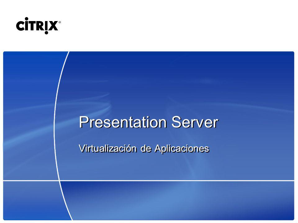 Presentation Server Virtualización de Aplicaciones