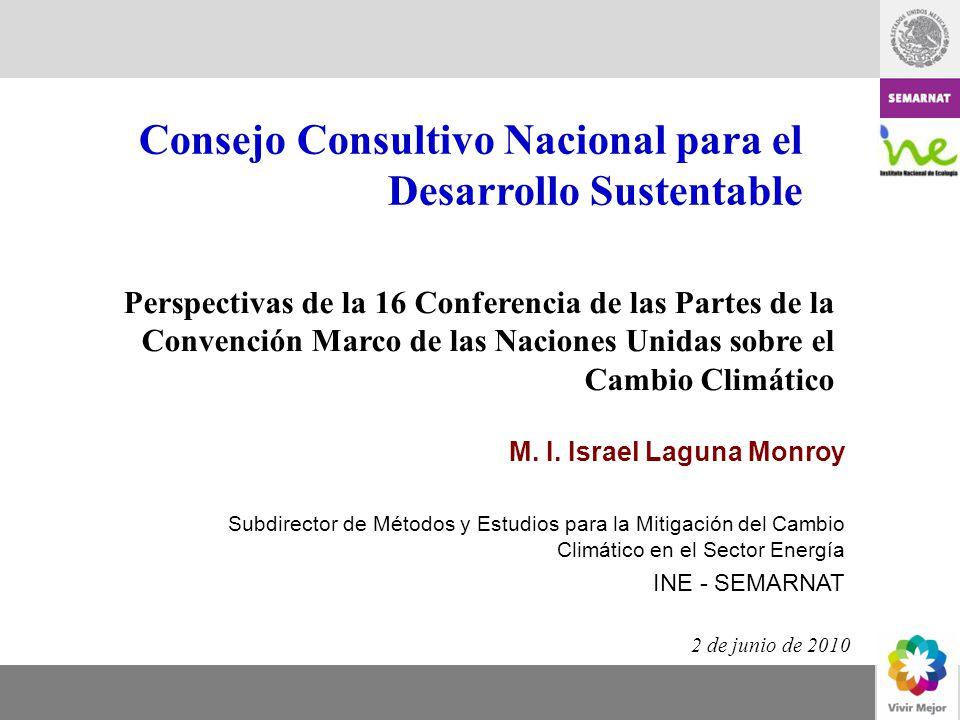2 de junio de 2010 M. I. Israel Laguna Monroy Subdirector de Métodos y Estudios para la Mitigación del Cambio Climático en el Sector Energía INE - SEM