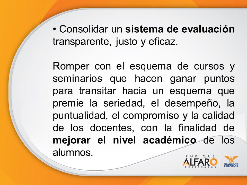 Consolidar un sistema de evaluación transparente, justo y eficaz. Romper con el esquema de cursos y seminarios que hacen ganar puntos para transitar h