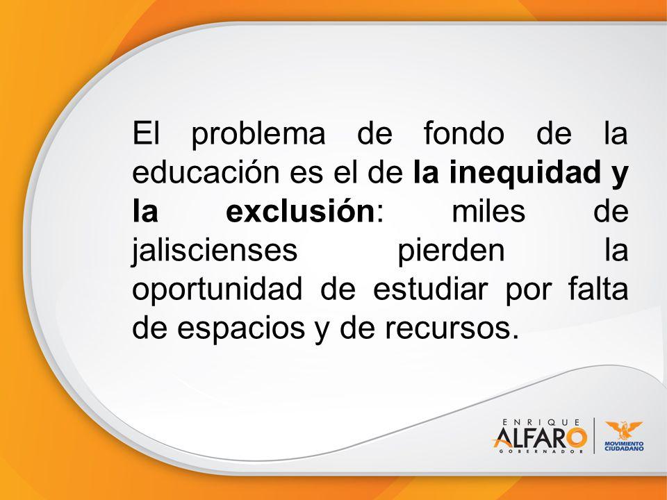 Así mismo, otro problema central del sistema educativo jalisciense es la baja calidad, que se traduce en el mal desempeño de alumnos y docentes.