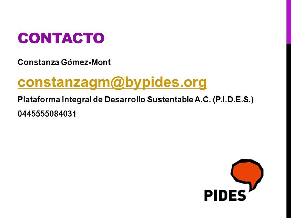 CONTACTO Constanza Gómez-Mont constanzagm@bypides.org Plataforma Integral de Desarrollo Sustentable A.C. (P.I.D.E.S.) 0445555084031