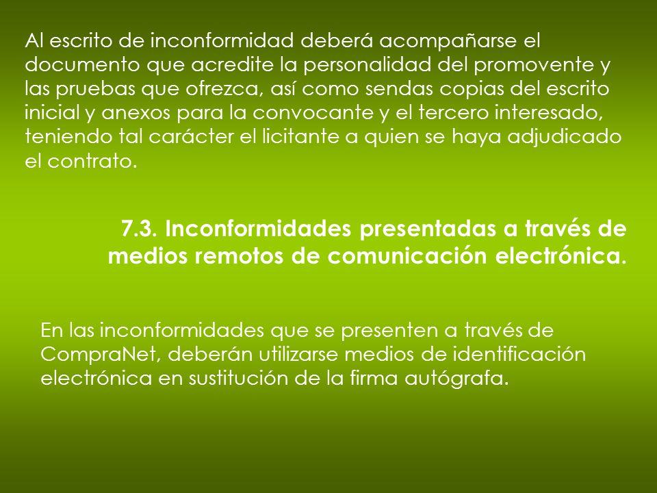 7.3. Inconformidades presentadas a través de medios remotos de comunicación electrónica. Al escrito de inconformidad deberá acompañarse el documento q