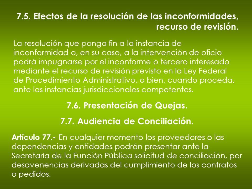 7.5. Efectos de la resolución de las inconformidades, recurso de revisión. La resolución que ponga fin a la instancia de inconformidad o, en su caso,