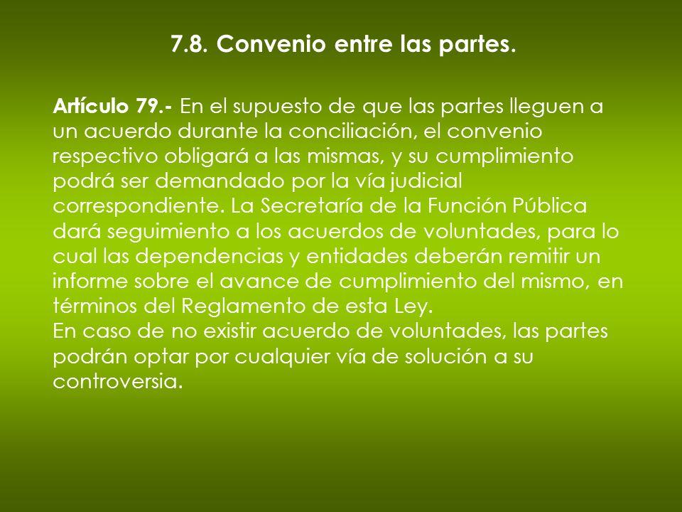7.8. Convenio entre las partes. Artículo 79.- En el supuesto de que las partes lleguen a un acuerdo durante la conciliación, el convenio respectivo ob