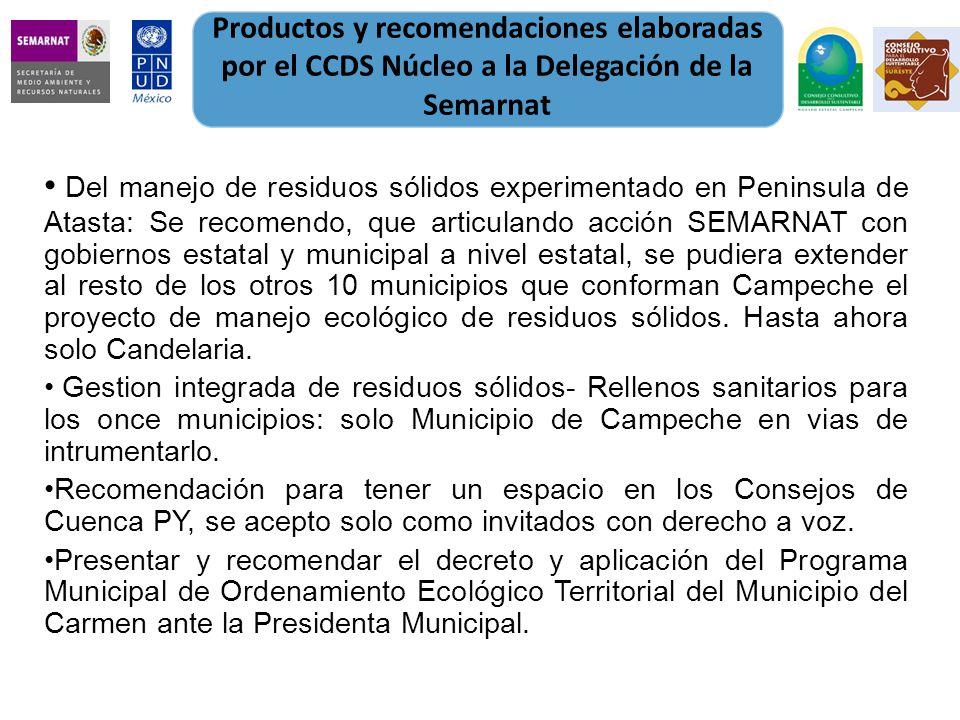 Del manejo de residuos sólidos experimentado en Peninsula de Atasta: Se recomendo, que articulando acción SEMARNAT con gobiernos estatal y municipal a