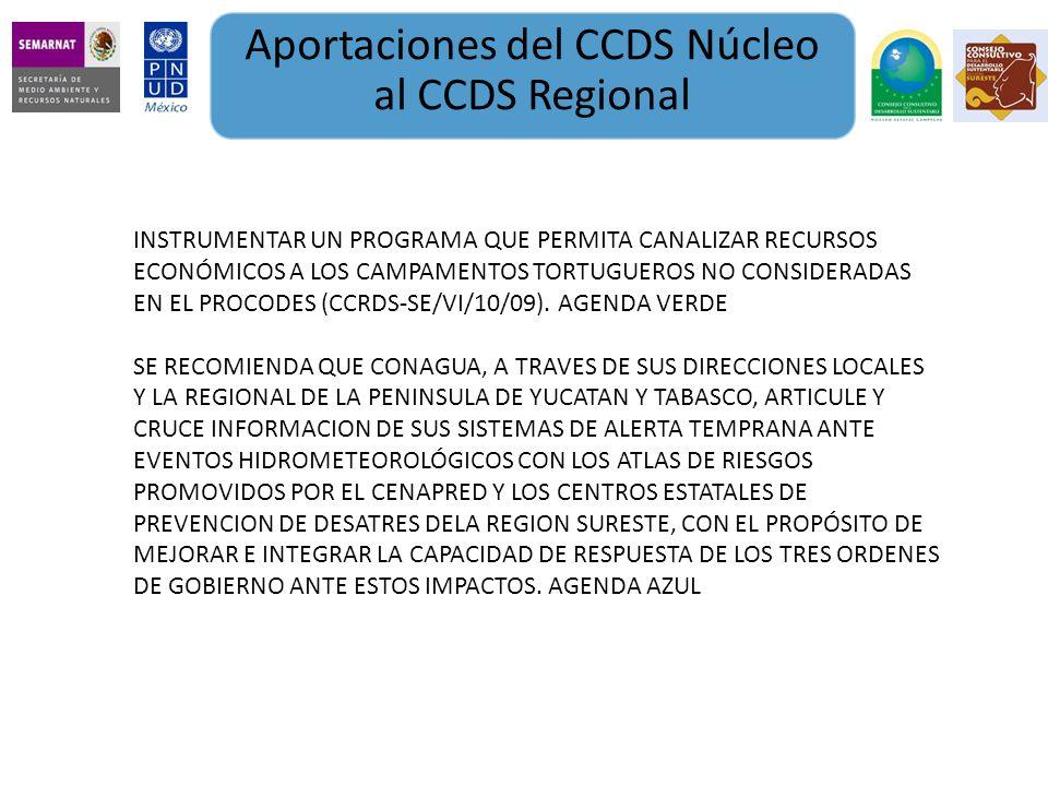 Aportaciones del CCDS Núcleo al CCDS Regional INSTRUMENTAR UN PROGRAMA QUE PERMITA CANALIZAR RECURSOS ECONÓMICOS A LOS CAMPAMENTOS TORTUGUEROS NO CONS