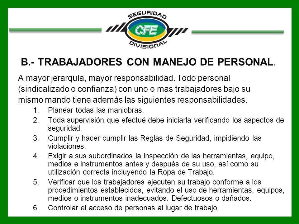 B.- TRABAJADORES CON MANEJO DE PERSONAL.A mayor jerarquía, mayor responsabilidad.