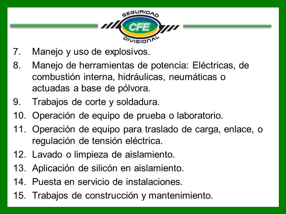 7.Manejo y uso de explosivos. 8.Manejo de herramientas de potencia: Eléctricas, de combustión interna, hidráulicas, neumáticas o actuadas a base de pó