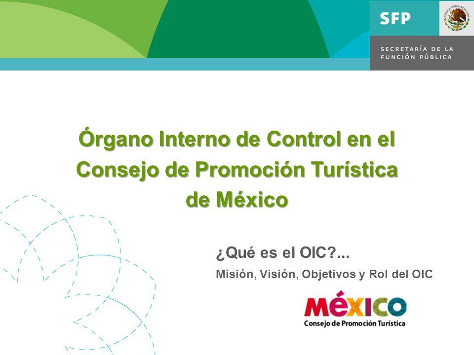 ¿Qué es el OIC?... Misión, Visión, Objetivos y Rol del OIC Órgano Interno de Control en el Consejo de Promoción Turística de México