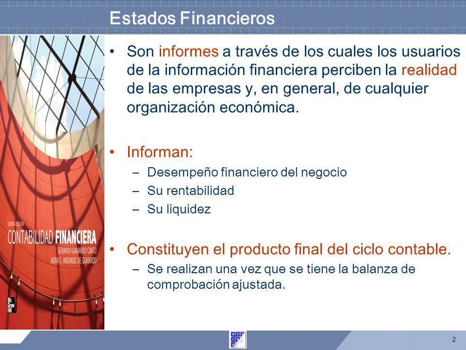 2 Son informes a través de los cuales los usuarios de la información financiera perciben la realidad de las empresas y, en general, de cualquier organ