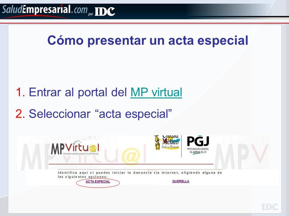 Cómo presentar un acta especial 1.Entrar al portal del MP virtualMP virtual 2.