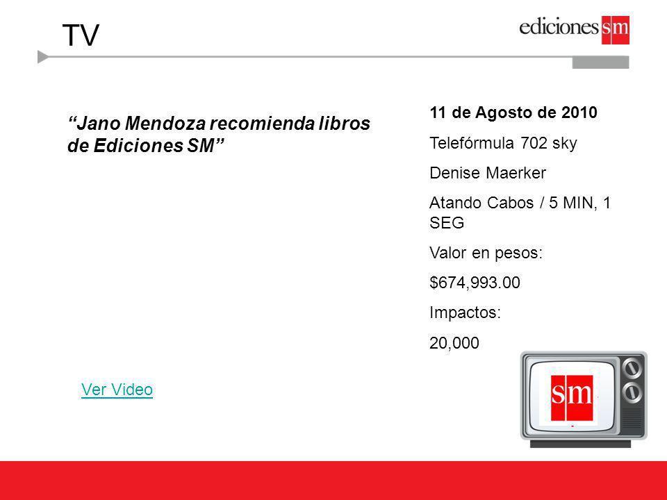 TV Jano Mendoza recomienda libros de Ediciones SM Ver Video 11 de Agosto de 2010 Telefórmula 702 sky Denise Maerker Atando Cabos / 5 MIN, 1 SEG Valor