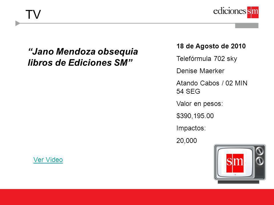 TV Jano Mendoza obsequia libros de Ediciones SM Ver Video 18 de Agosto de 2010 Telefórmula 702 sky Denise Maerker Atando Cabos / 02 MIN 54 SEG Valor e