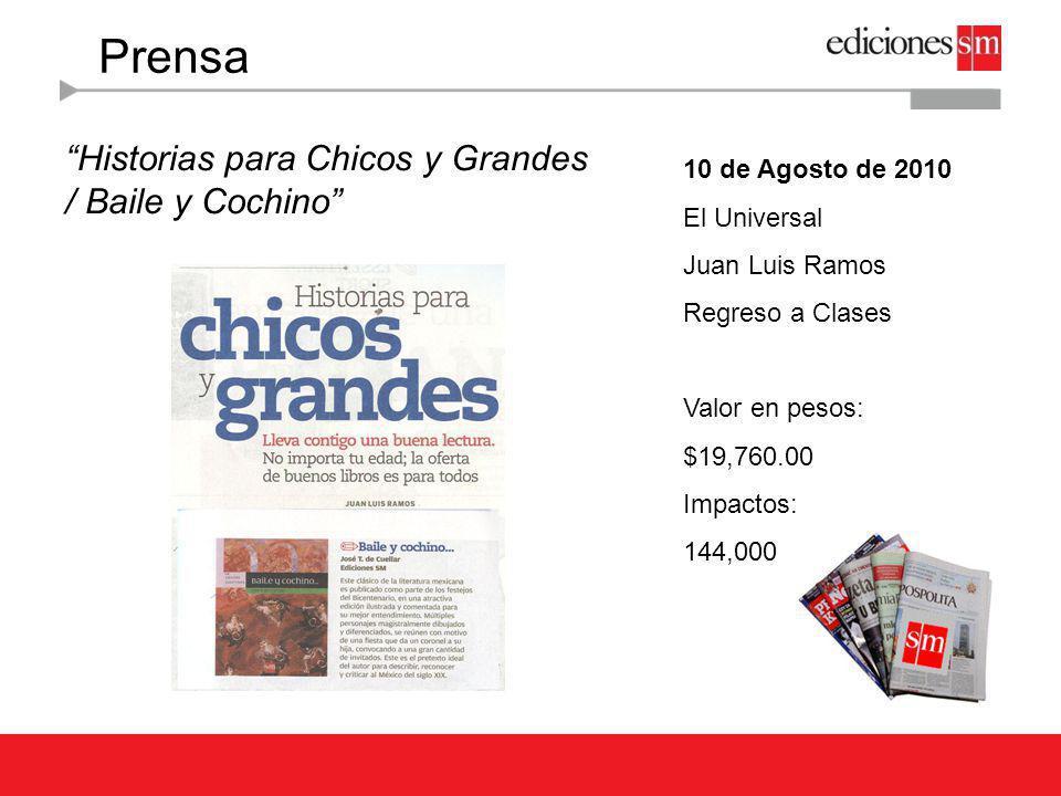 Prensa Historias para Chicos y Grandes / Pablo Diablo 10 de Agosto de 2010 El Universal Juan Luis Ramos Regreso a Clases Valor en pesos: $19,760.00 Impactos: 144,000