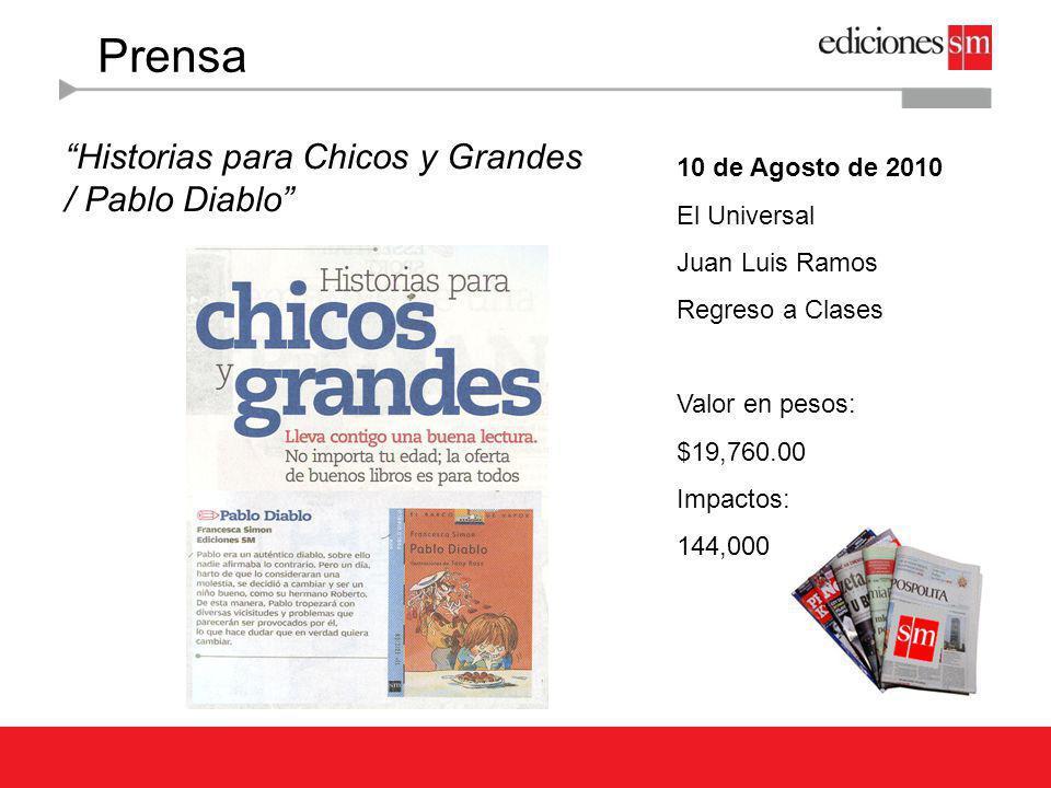 Prensa Historias para Chicos y Grandes / Pablo Diablo 10 de Agosto de 2010 El Universal Juan Luis Ramos Regreso a Clases Valor en pesos: $19,760.00 Im