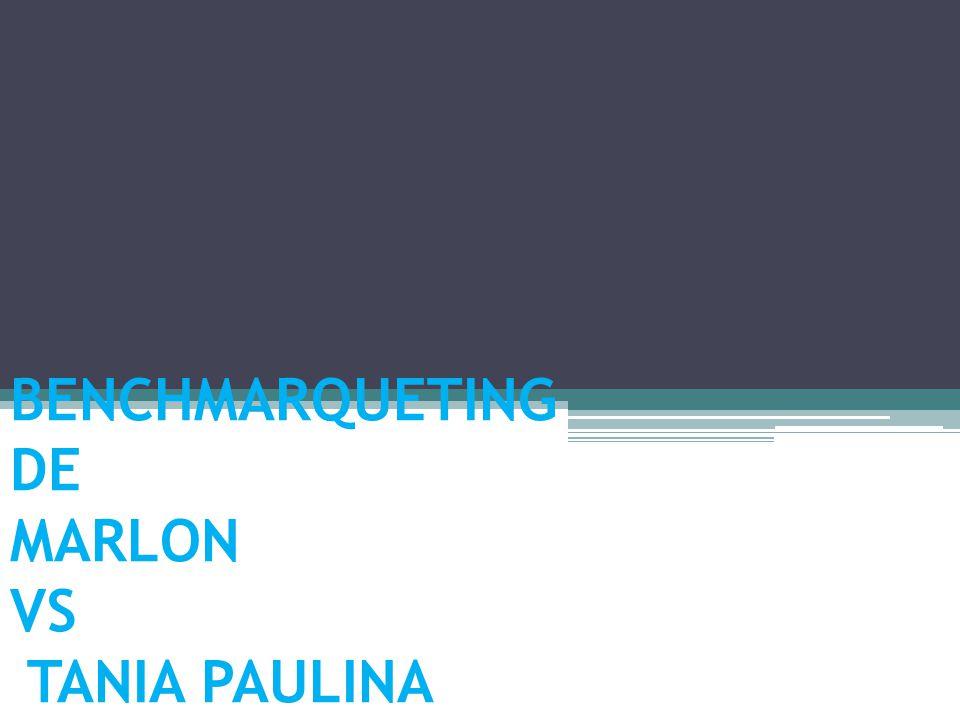 BENCHMARQUETING DE MARLON VS TANIA PAULINA