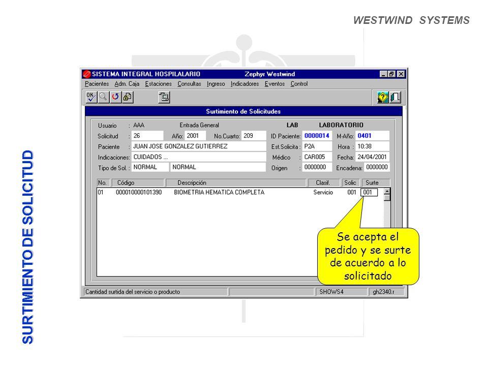 WESTWIND SYSTEMS Se acepta el pedido y se surte de acuerdo a lo solicitado SURTIMIENTO DE SOLICITUD