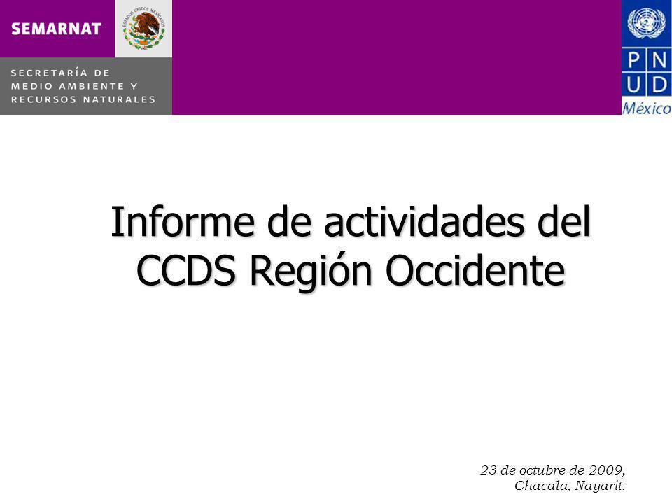 23 de octubre de 2009, Chacala, Nayarit. Informe de actividades del CCDS Región Occidente