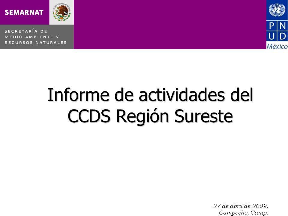 27 de abril de 2009, Campeche, Camp. Informe de actividades del CCDS Región Sureste