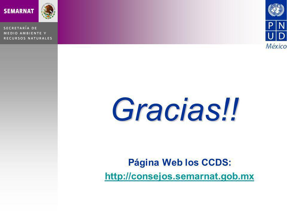 Página Web los CCDS: http://consejos.semarnat.gob.mxGracias!!