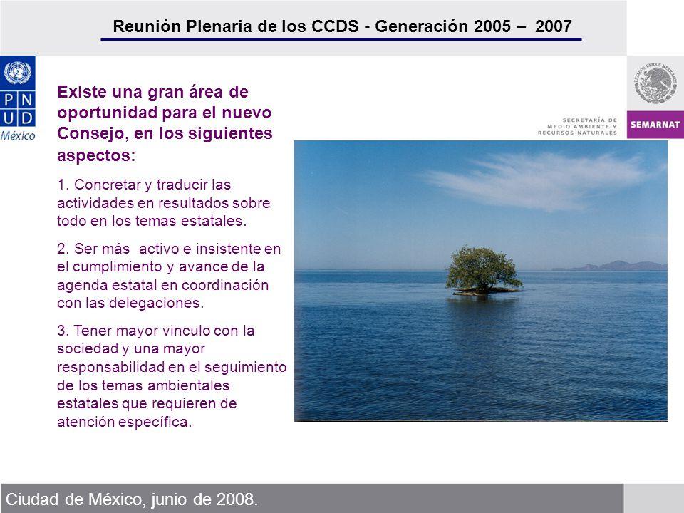 Reunión Plenaria de los CCDS - Generación 2005 – 2007 Ciudad de México, junio de 2008. Existe una gran área de oportunidad para el nuevo Consejo, en l