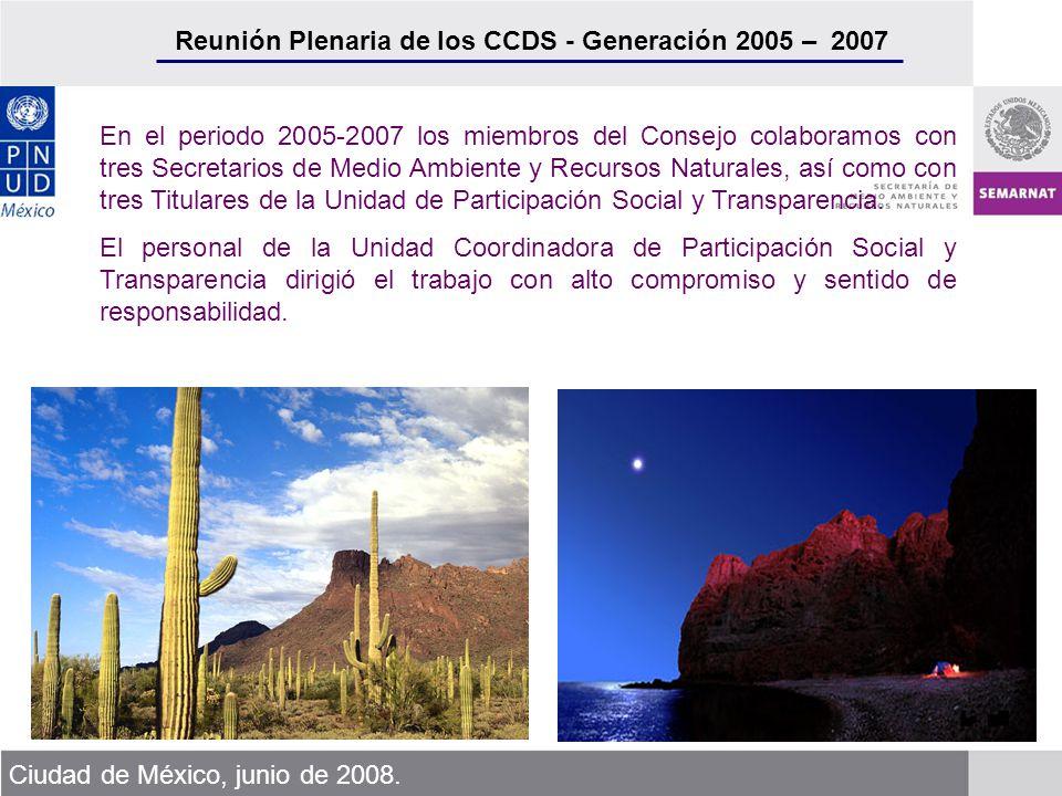 Reunión Plenaria de los CCDS - Generación 2005 – 2007 Ciudad de México, junio de 2008. En el periodo 2005-2007 los miembros del Consejo colaboramos co