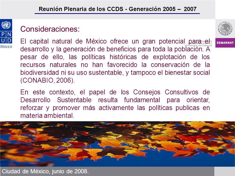 Reunión Plenaria de los CCDS - Generación 2005 – 2007 Ciudad de México, junio de 2008. Consideraciones: El capital natural de México ofrece un gran po