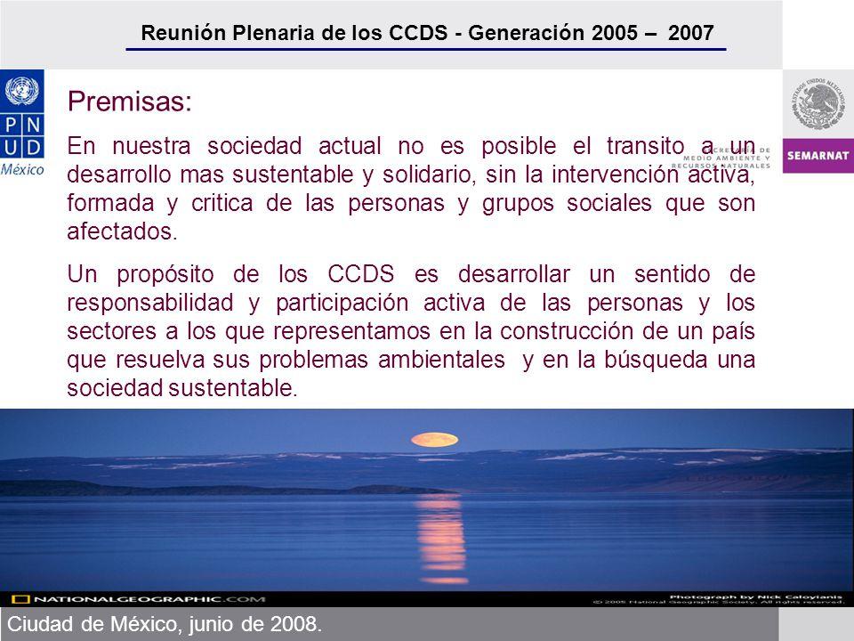 Reunión Plenaria de los CCDS - Generación 2005 – 2007 Ciudad de México, junio de 2008. Premisas: En nuestra sociedad actual no es posible el transito