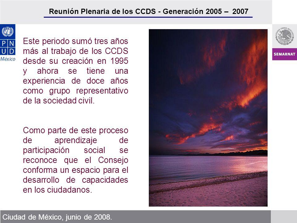 Reunión Plenaria de los CCDS - Generación 2005 – 2007 Ciudad de México, junio de 2008. Este periodo sumó tres años más al trabajo de los CCDS desde su