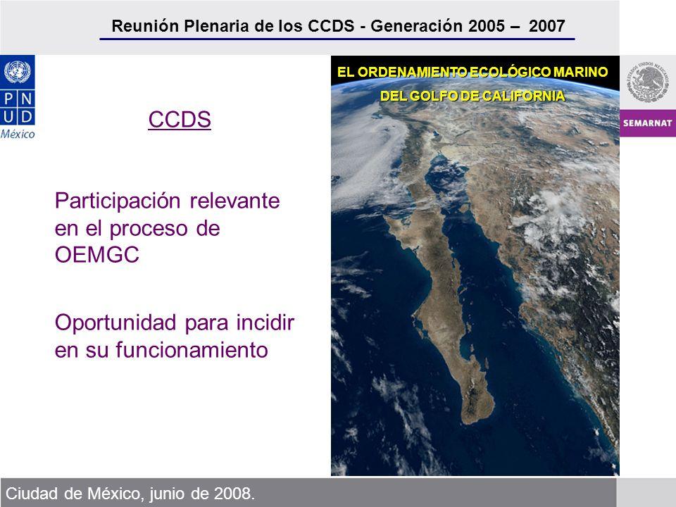 Reunión Plenaria de los CCDS - Generación 2005 – 2007 Ciudad de México, junio de 2008. EL ORDENAMIENTO ECOLÓGICO MARINO DEL GOLFO DE CALIFORNIA CCDS P